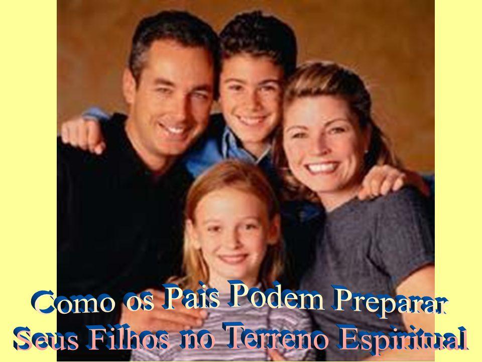 Como os Pais Podem Preparar Seus Filhos no Terreno Espiritual