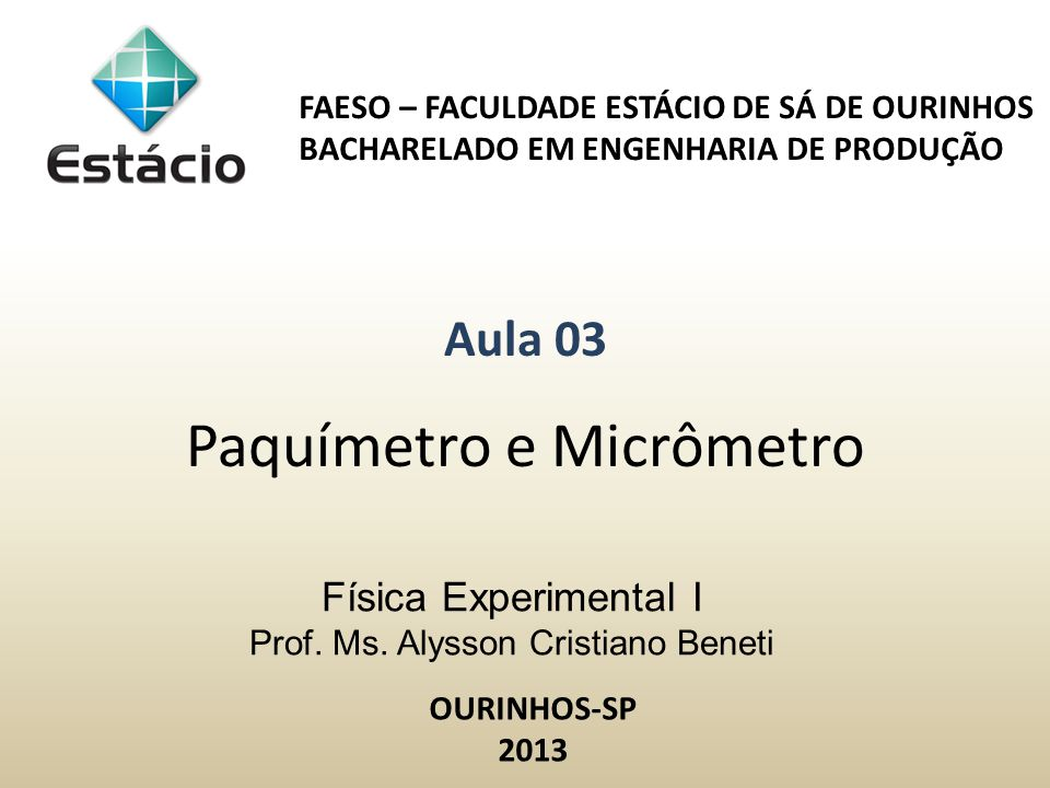 Física Experimental I Prof. Ms. Alysson Cristiano Beneti