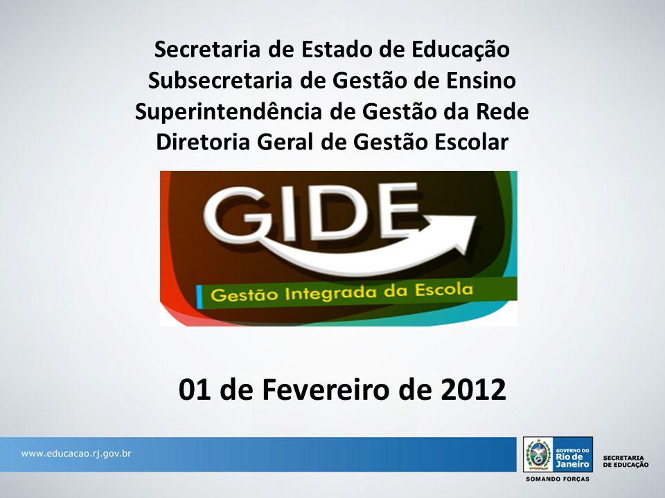 01 de Fevereiro de 2012 Secretaria de Estado de Educação