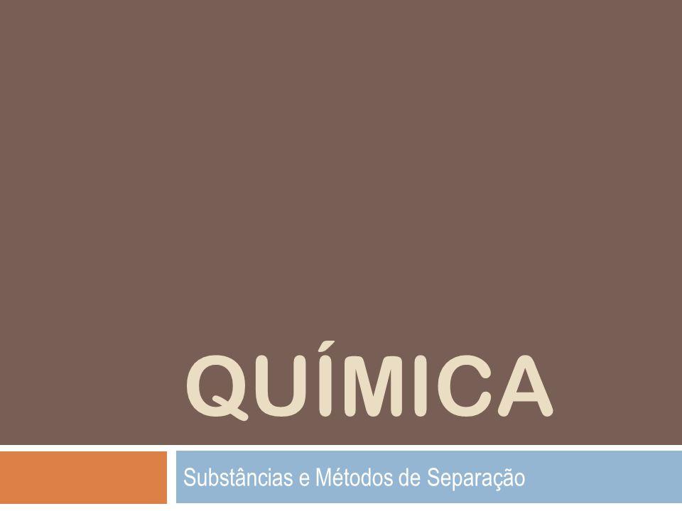 Substâncias e Métodos de Separação
