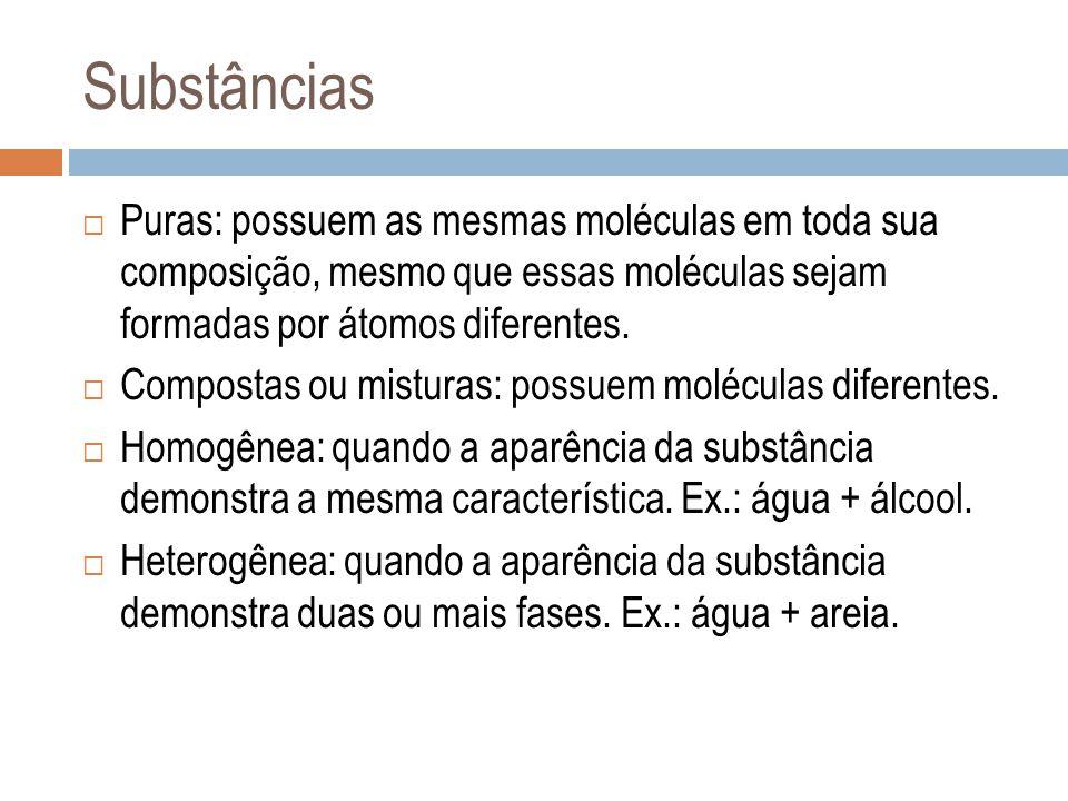 Substâncias Puras: possuem as mesmas moléculas em toda sua composição, mesmo que essas moléculas sejam formadas por átomos diferentes.