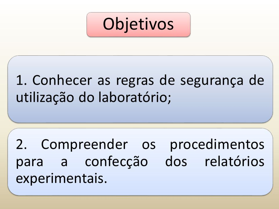 Objetivos 1. Conhecer as regras de segurança de utilização do laboratório;