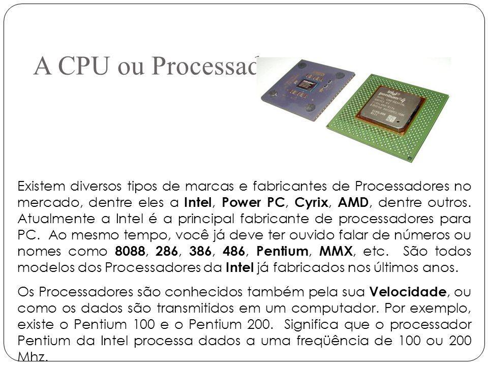 A CPU ou Processador