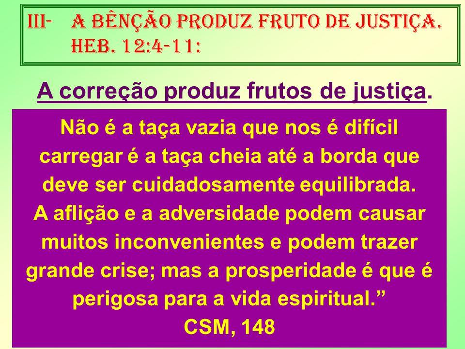 A correção produz frutos de justiça.
