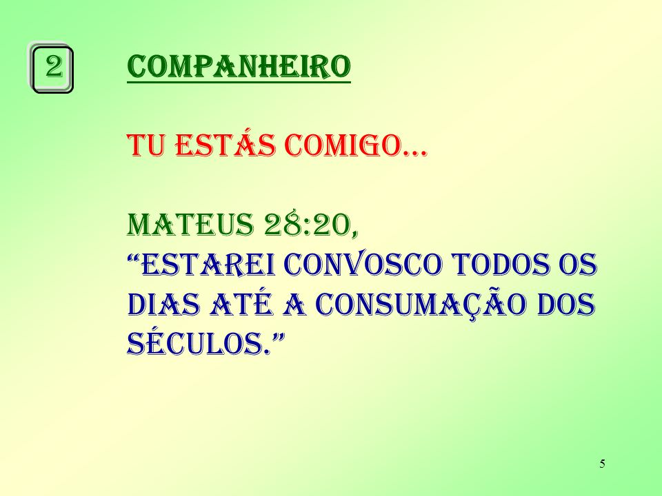 2 COMPANHEIRO TU ESTÁS COMIGO...