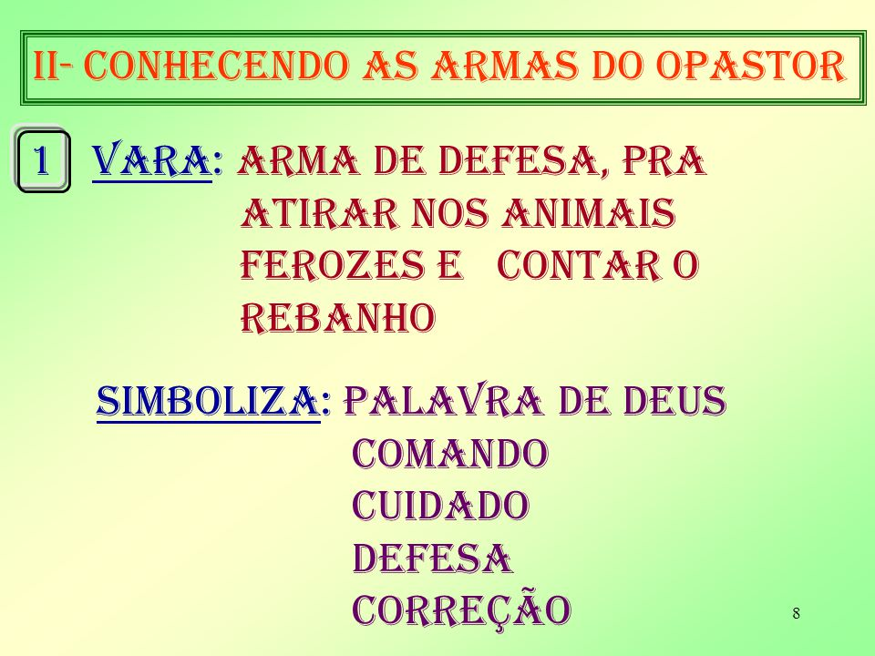 II- conhecendo as armas do opastor