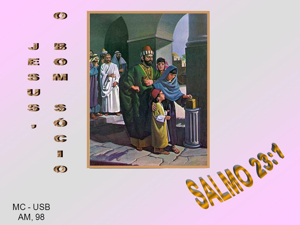 JESUS, O BOM SÓCIO SALMO 23:1 MC - USB AM, 98