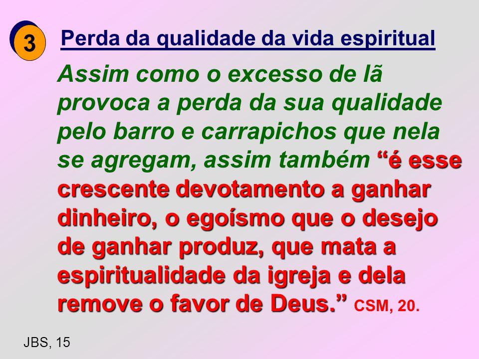 3 Perda da qualidade da vida espiritual.