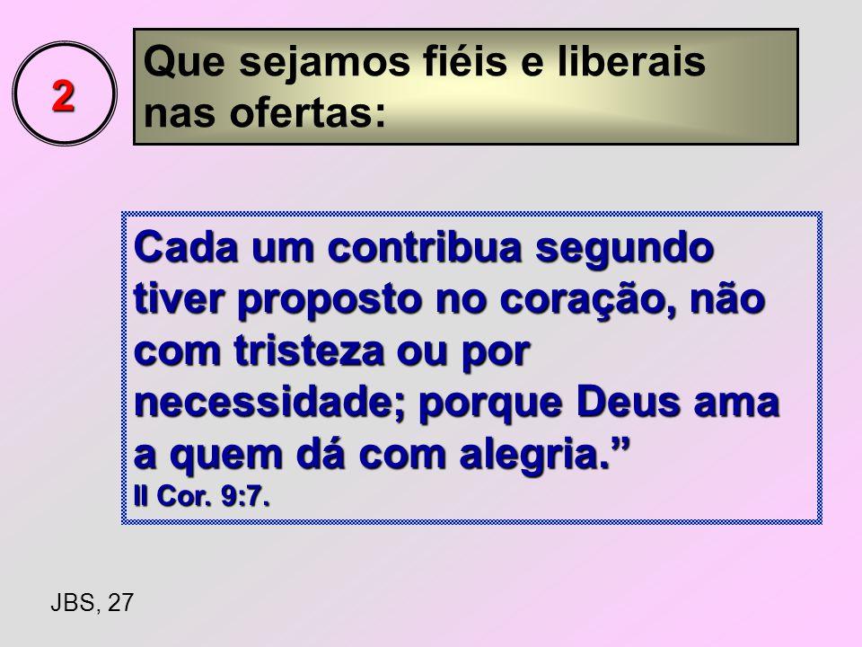 Que sejamos fiéis e liberais nas ofertas: 2