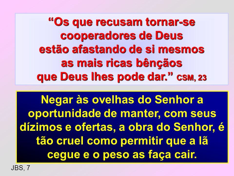 Os que recusam tornar-se cooperadores de Deus