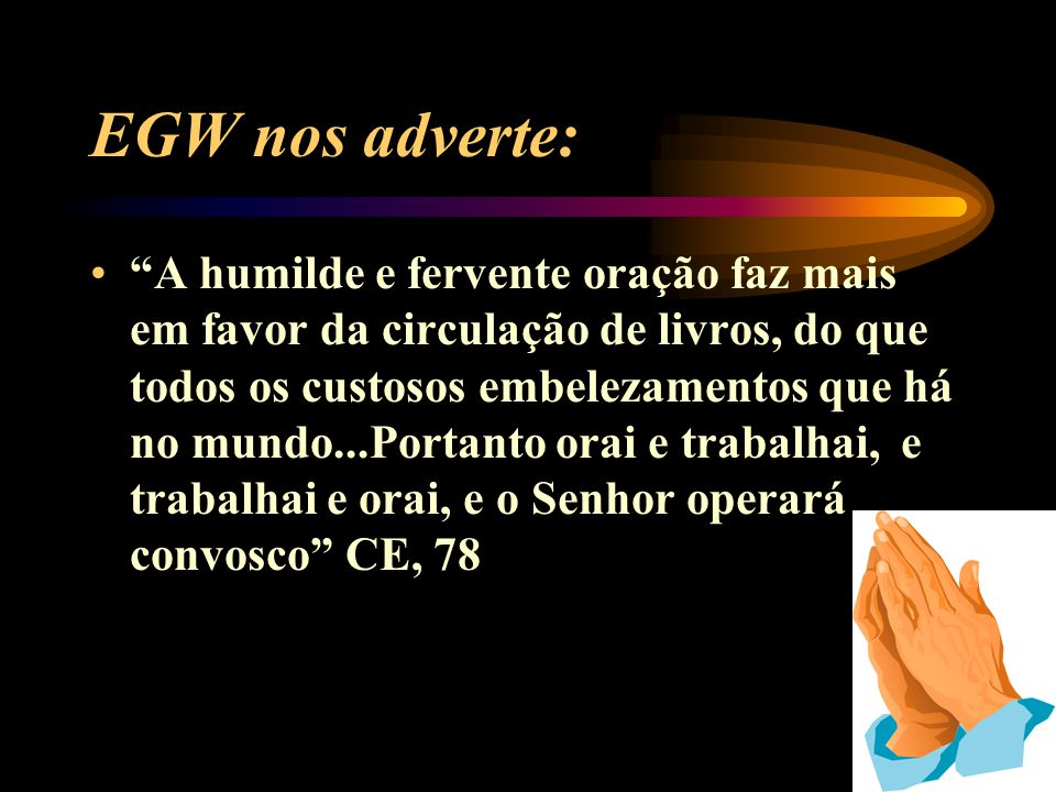 EGW nos adverte: