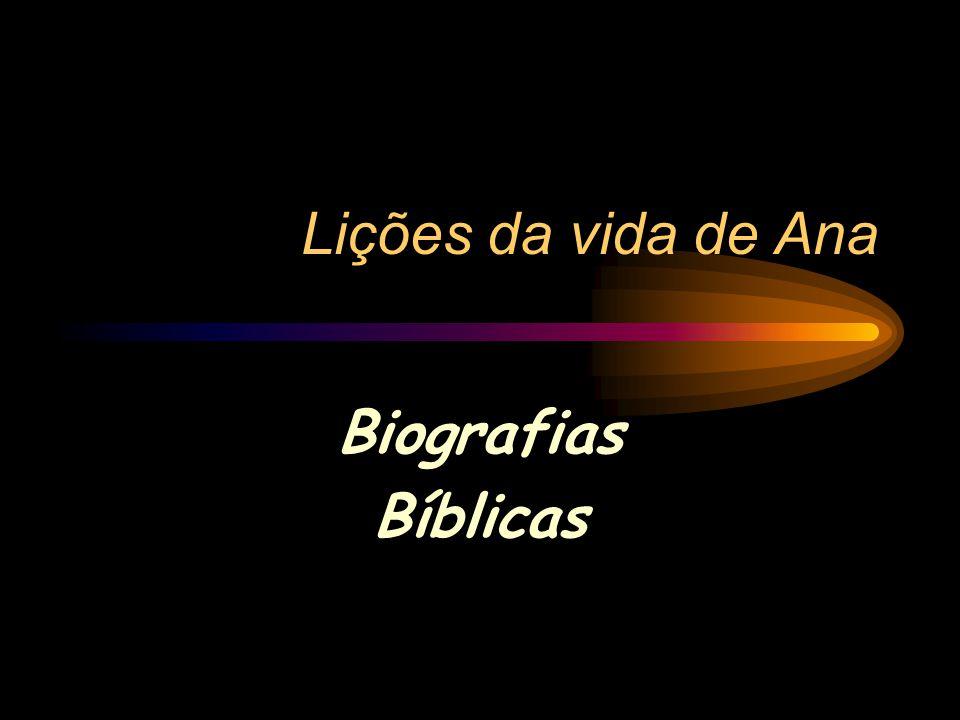 Lições da vida de Ana Biografias Bíblicas