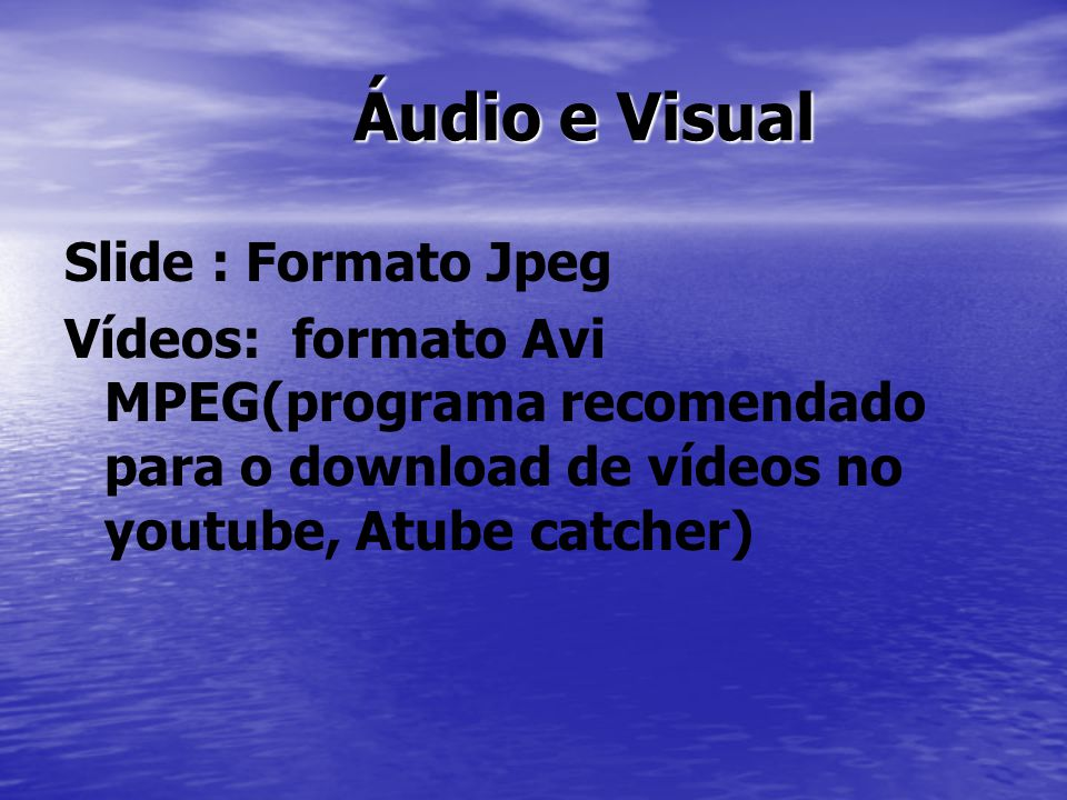Áudio e Visual Slide : Formato Jpeg