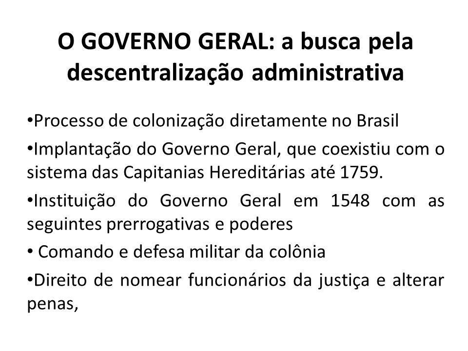 O GOVERNO GERAL: a busca pela descentralização administrativa