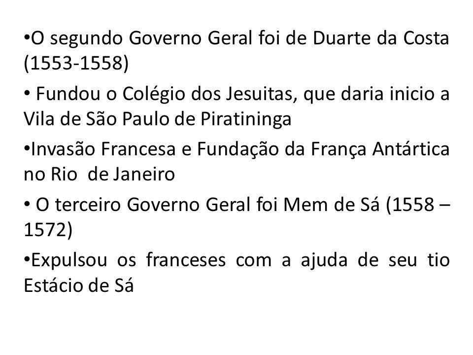 O segundo Governo Geral foi de Duarte da Costa (1553-1558)