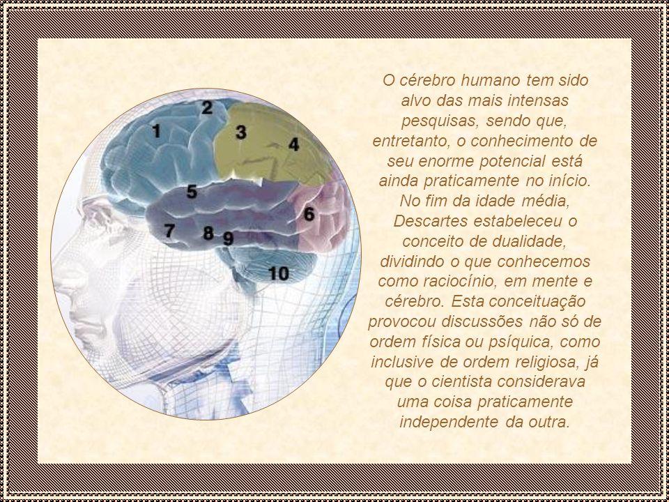O cérebro humano tem sido alvo das mais intensas pesquisas, sendo que, entretanto, o conhecimento de seu enorme potencial está ainda praticamente no início.