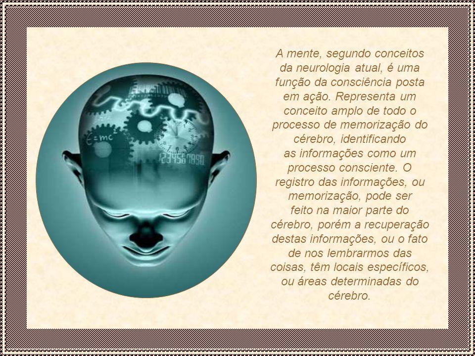 A mente, segundo conceitos da neurologia atual, é uma