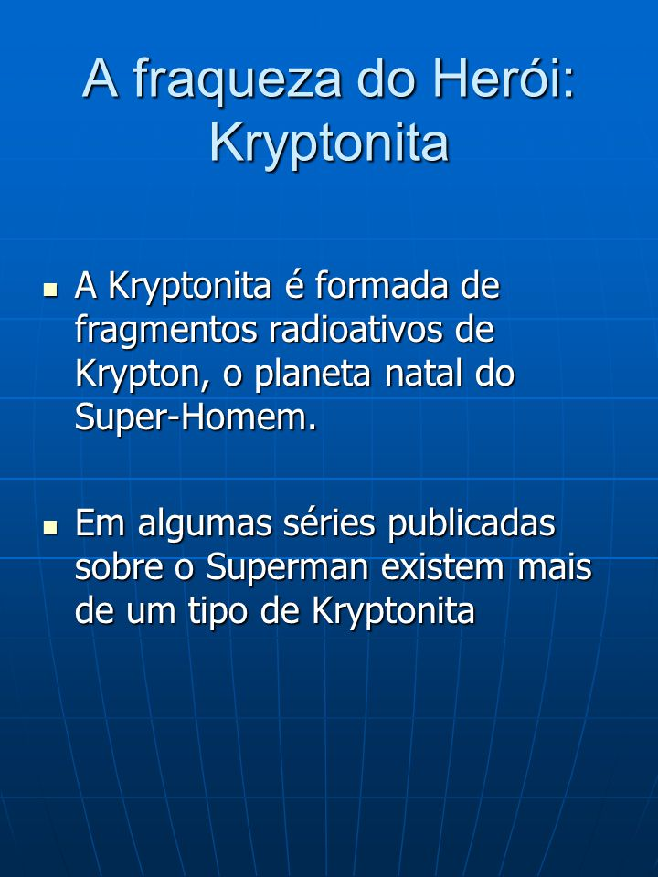 A fraqueza do Herói: Kryptonita
