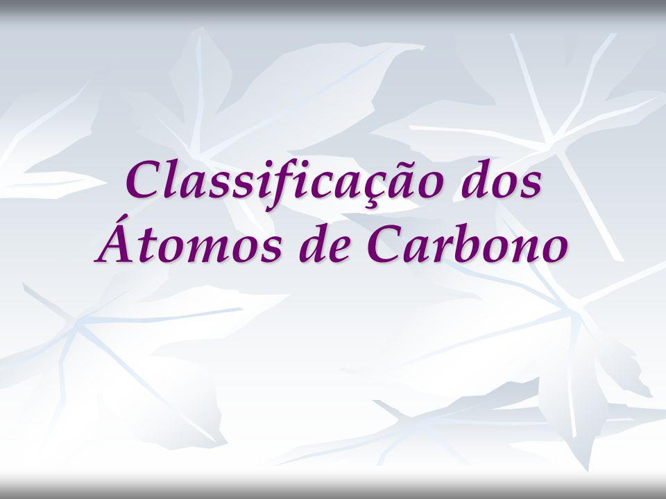 Classificação dos Átomos de Carbono