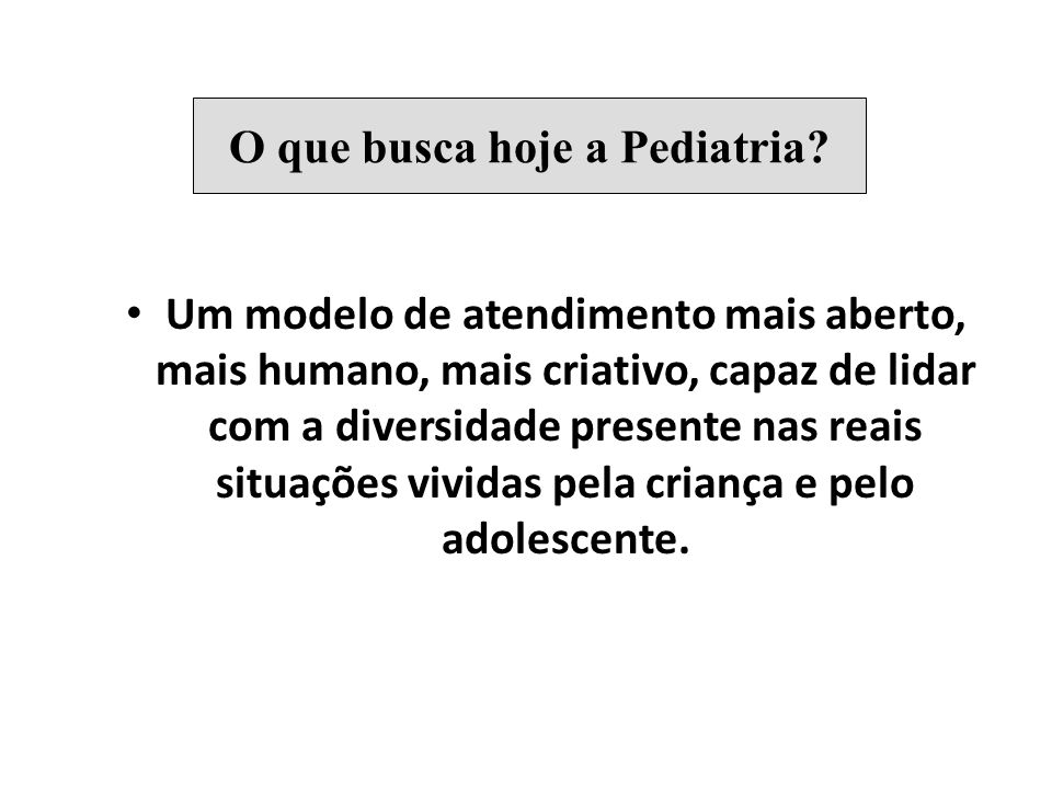 O que busca hoje a Pediatria
