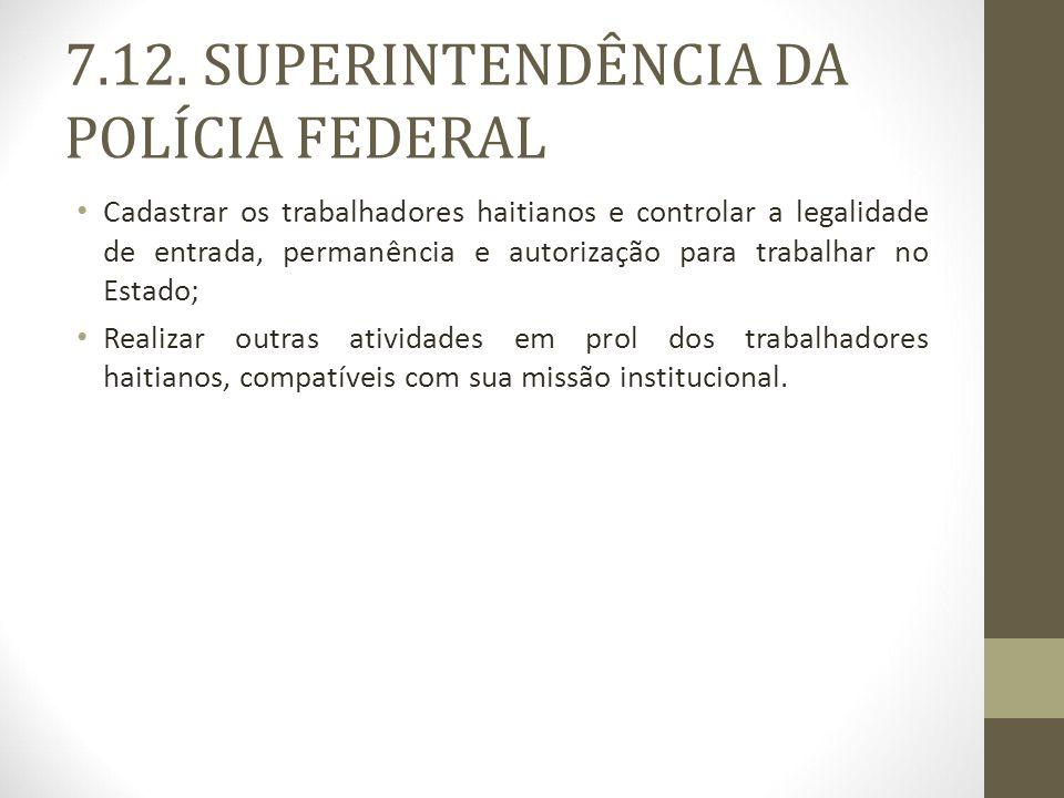 7.12. SUPERINTENDÊNCIA DA POLÍCIA FEDERAL
