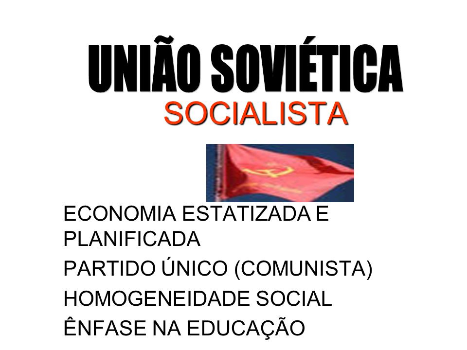 SOCIALISTA UNIÃO SOVIÉTICA ECONOMIA ESTATIZADA E PLANIFICADA