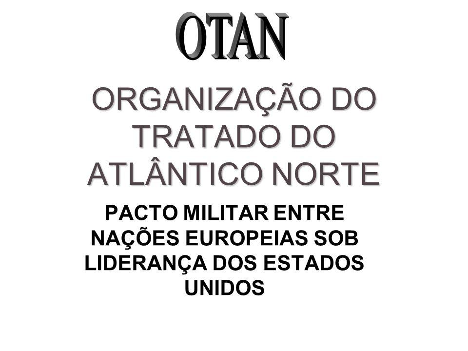 ORGANIZAÇÃO DO TRATADO DO ATLÂNTICO NORTE