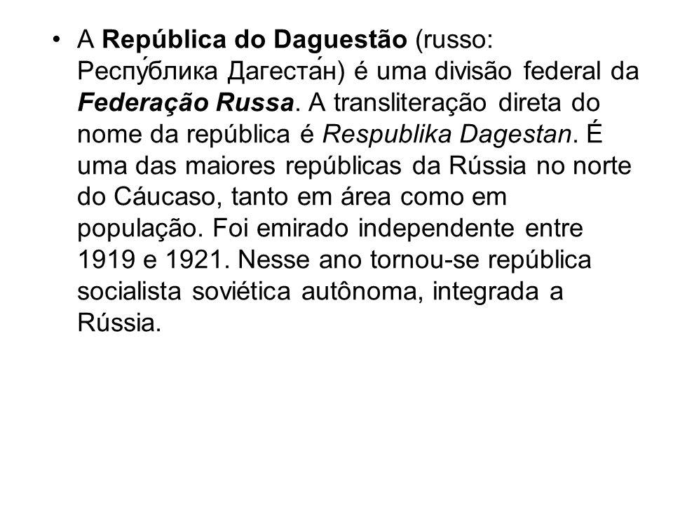 A República do Daguestão (russo: Респу́блика Дагеста́н) é uma divisão federal da Federação Russa.