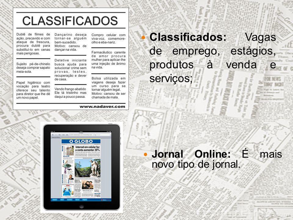 Classificados: Vagas de emprego, estágios, produtos à venda e serviços;