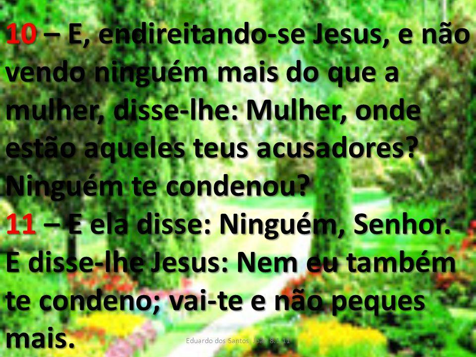 Eduardo dos Santos João 8.1-11