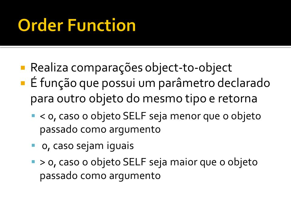 Order Function Realiza comparações object-to-object