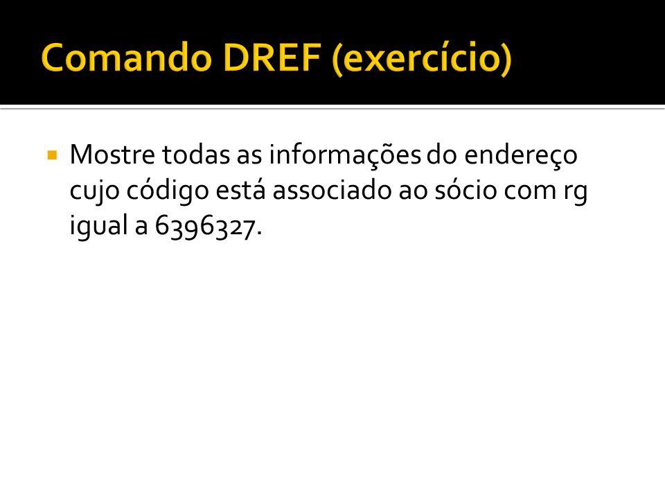 Comando DREF (exercício)