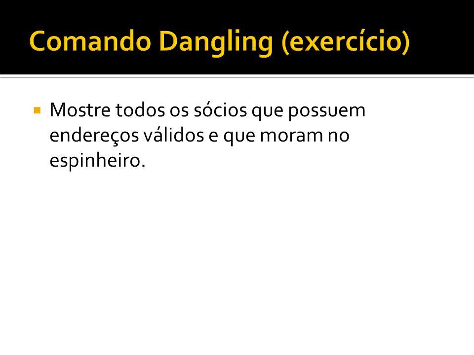 Comando Dangling (exercício)