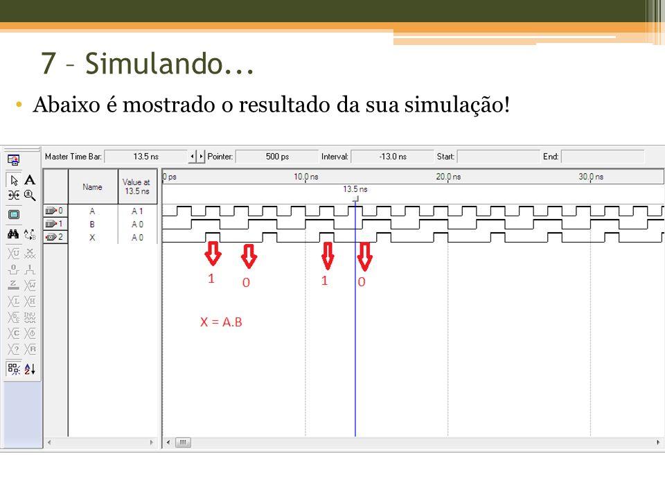 7 – Simulando... Abaixo é mostrado o resultado da sua simulação!