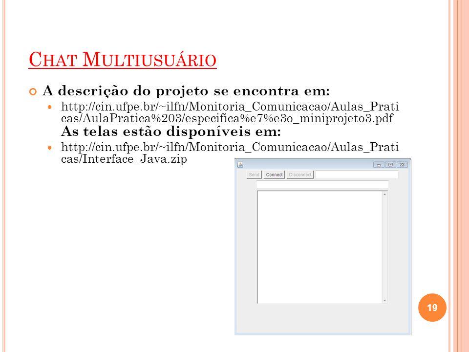 Chat Multiusuário A descrição do projeto se encontra em: