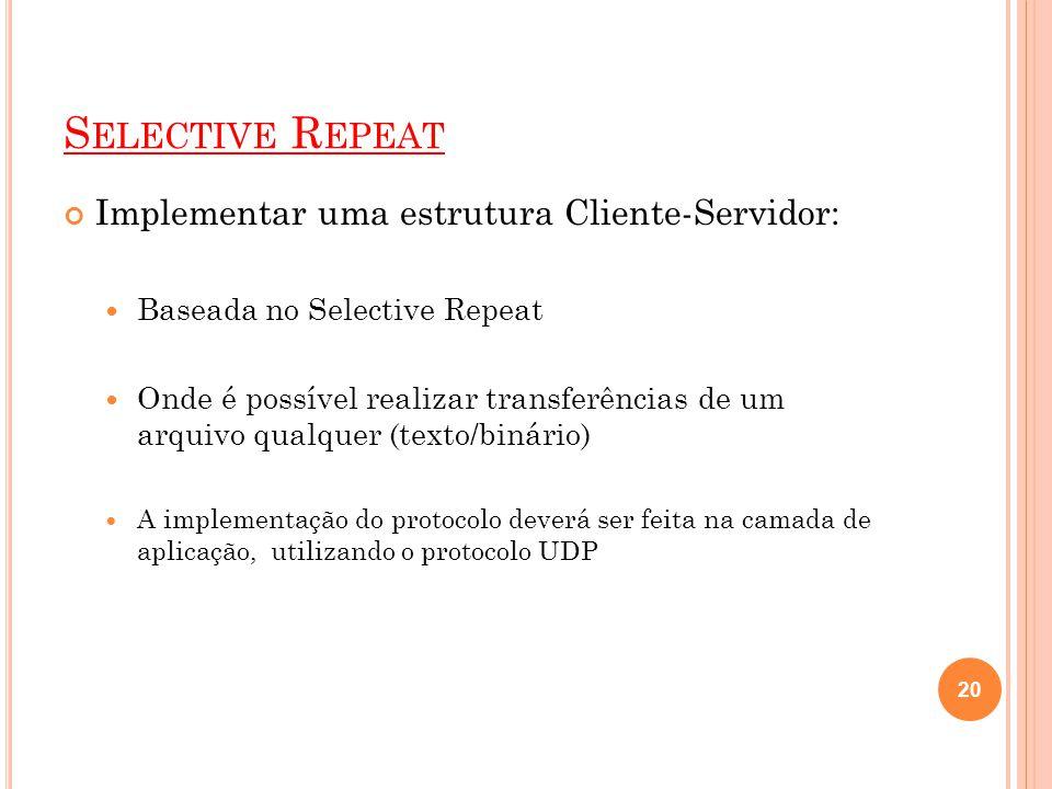 Selective Repeat Implementar uma estrutura Cliente-Servidor:
