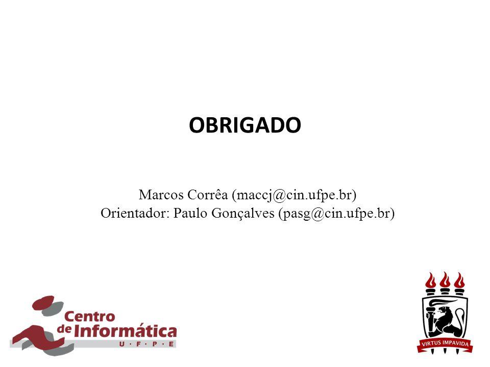 OBRIGADO Marcos Corrêa (maccj@cin.ufpe.br)