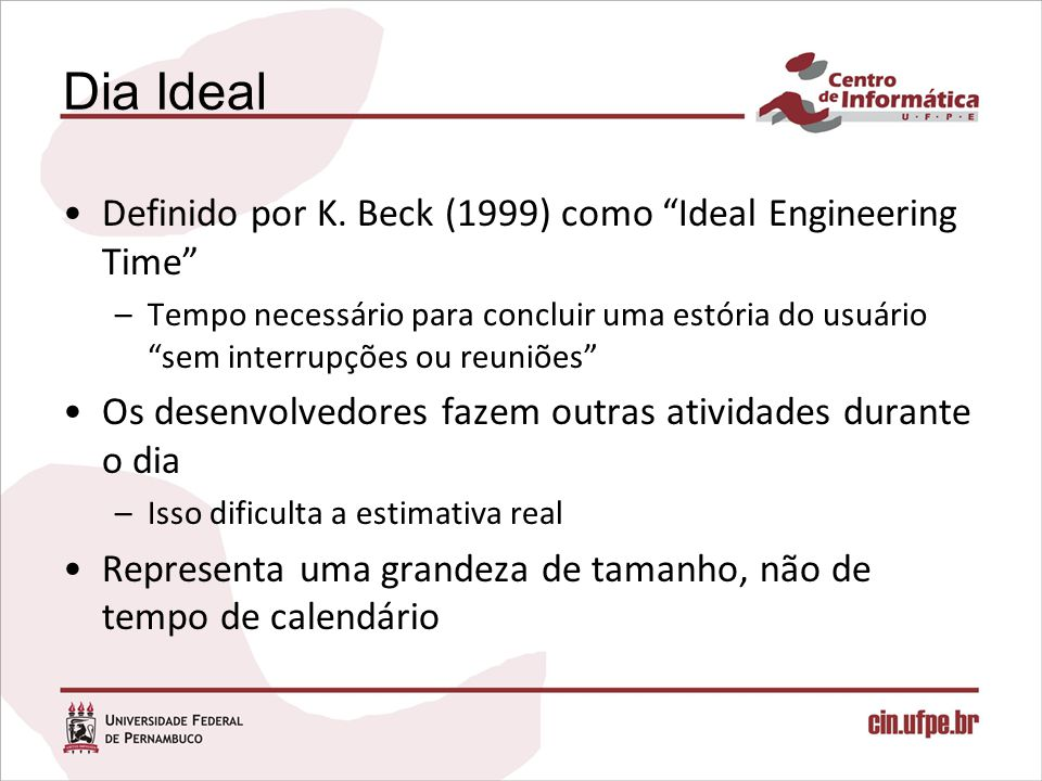 Dia Ideal Definido por K. Beck (1999) como Ideal Engineering Time