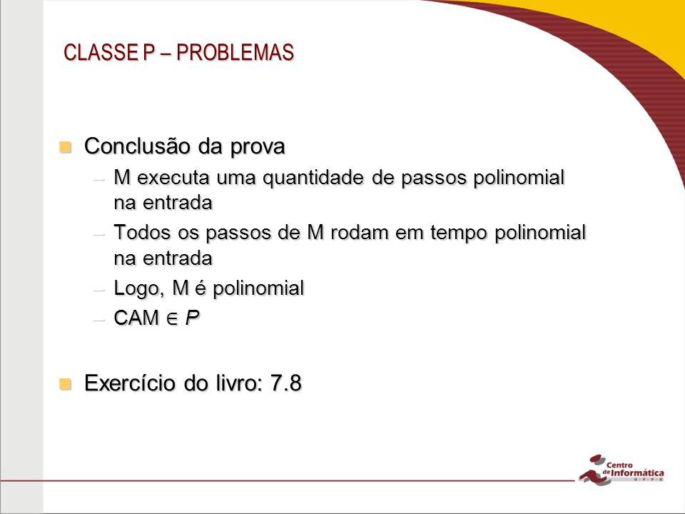 CLASSE P – PROBLEMAS Conclusão da prova Exercício do livro: 7.8
