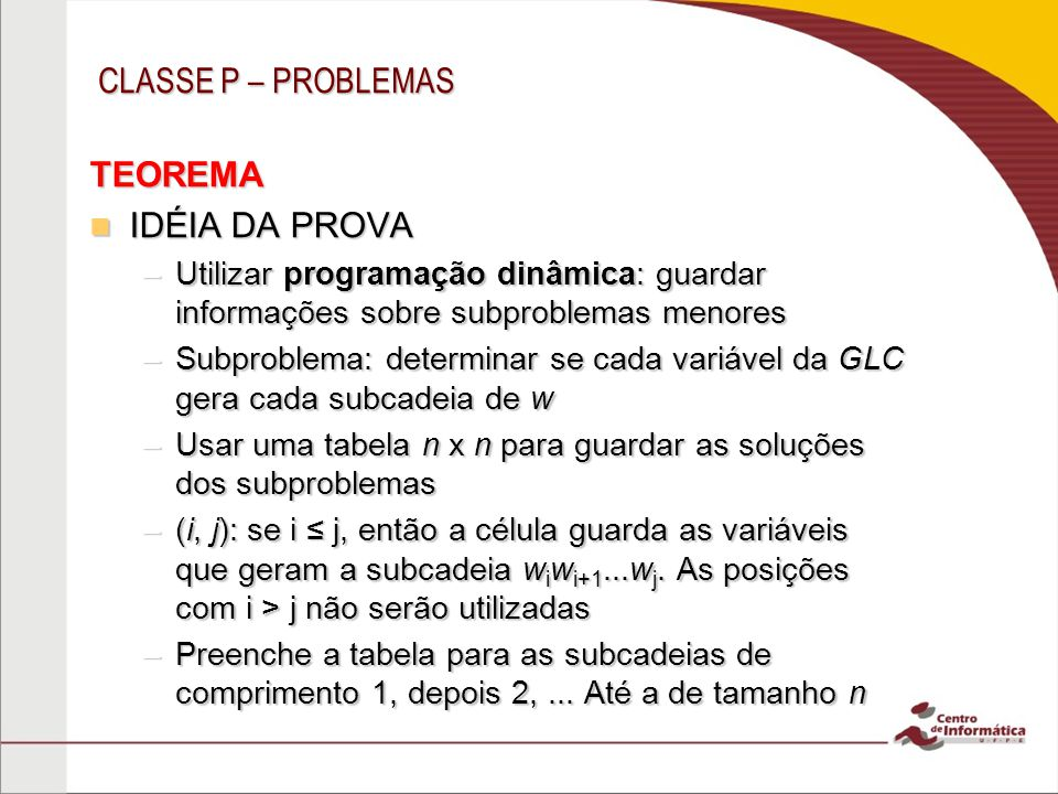 CLASSE P – PROBLEMAS TEOREMA IDÉIA DA PROVA