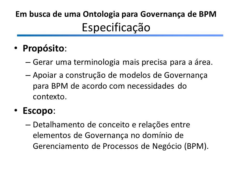 Em busca de uma Ontologia para Governança de BPM Especificação