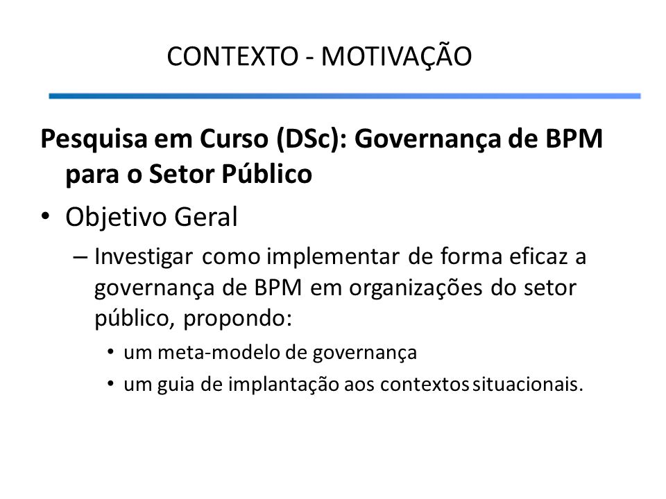 Pesquisa em Curso (DSc): Governança de BPM para o Setor Público