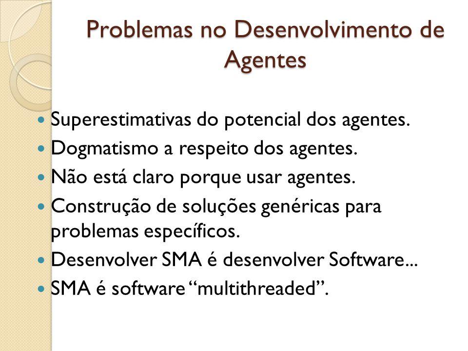 Problemas no Desenvolvimento de Agentes