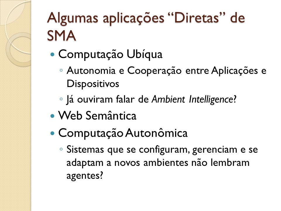 Algumas aplicações Diretas de SMA