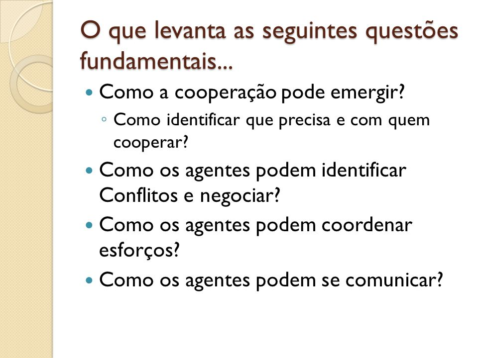 O que levanta as seguintes questões fundamentais...