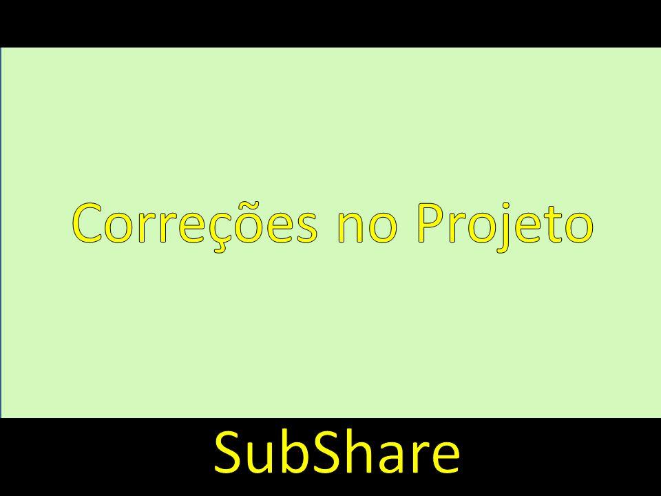 Introdução Correções no Projeto SubShare