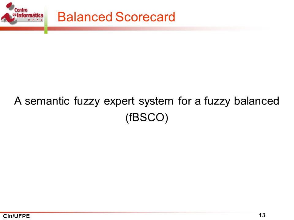 A semantic fuzzy expert system for a fuzzy balanced