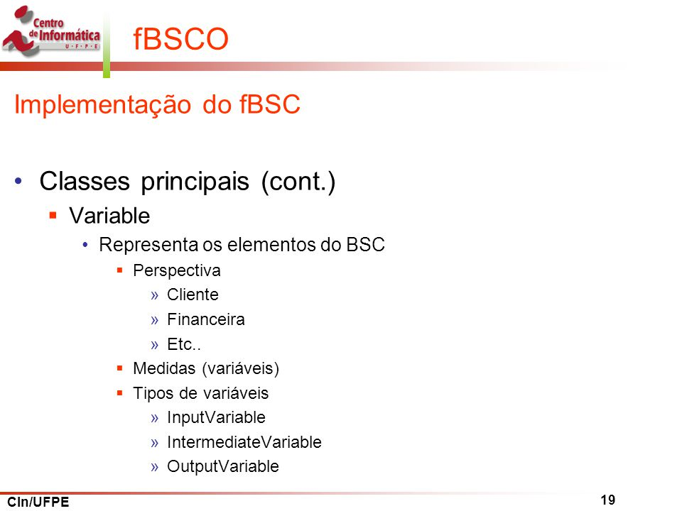fBSCO Implementação do fBSC Classes principais (cont.) Variable
