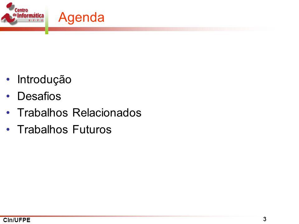 Agenda Introdução Desafios Trabalhos Relacionados Trabalhos Futuros