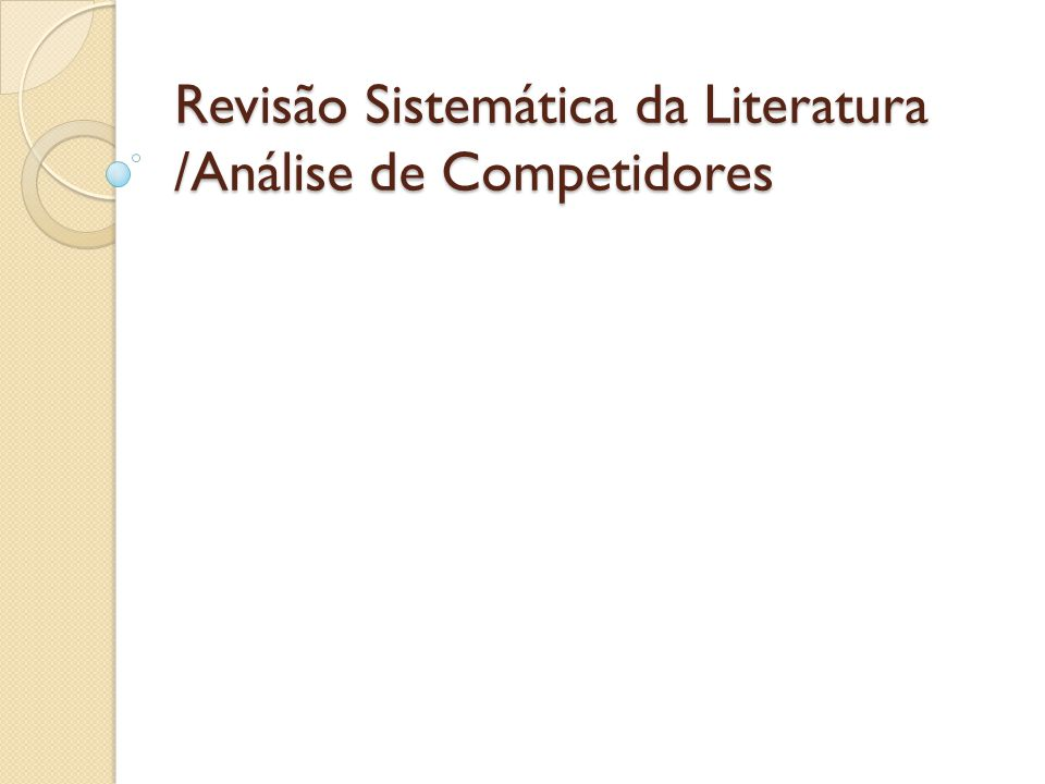 Revisão Sistemática da Literatura /Análise de Competidores